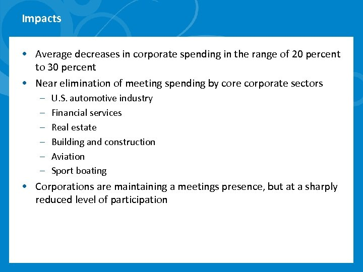 Impacts • Average decreases in corporate spending in the range of 20 percent to