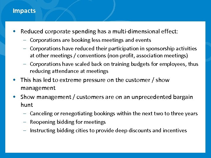Impacts • Reduced corporate spending has a multi-dimensional effect: – Corporations are booking less