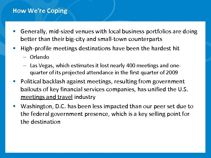 How We're Coping • Generally, mid-sized venues with local business portfolios are doing better