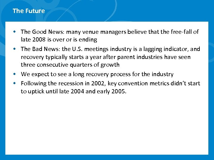 The Future • The Good News: many venue managers believe that the free-fall of