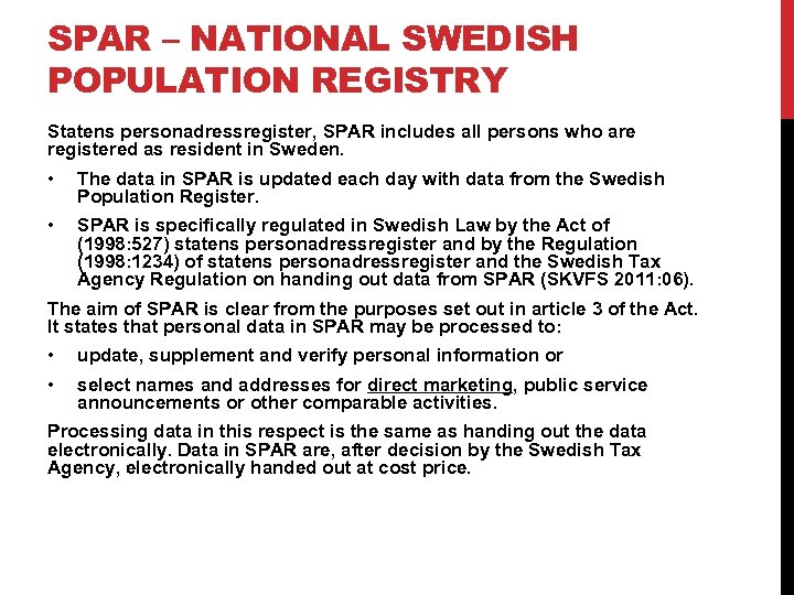 SPAR – NATIONAL SWEDISH POPULATION REGISTRY Statens personadressregister, SPAR includes all persons who are