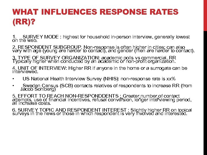 WHAT INFLUENCES RESPONSE RATES (RR)? 1. SURVEY MODE : highest for household in-person interview,