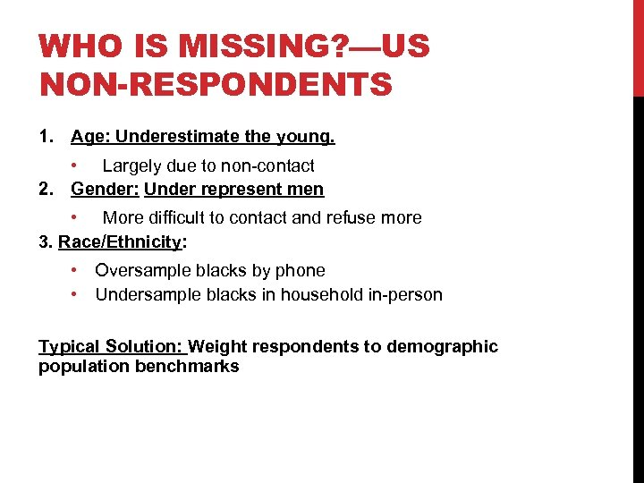 WHO IS MISSING? —US NON-RESPONDENTS 1. Age: Underestimate the young. • Largely due to