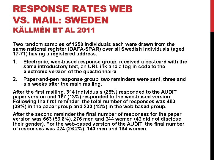 RESPONSE RATES WEB VS. MAIL: SWEDEN KÄLLMÉN ET AL 2011 Two random samples of