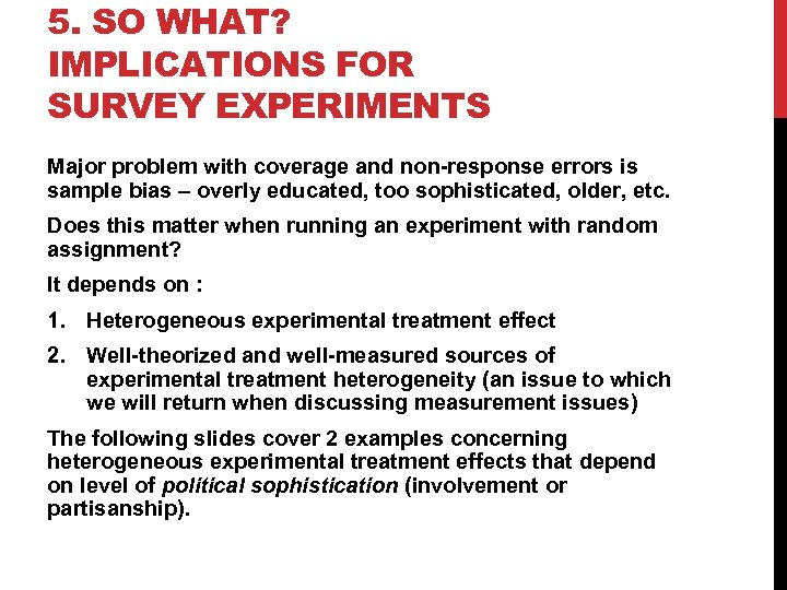 5. SO WHAT? IMPLICATIONS FOR SURVEY EXPERIMENTS Major problem with coverage and non-response errors
