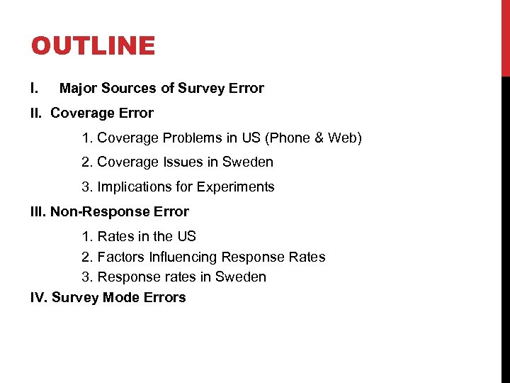 OUTLINE I. Major Sources of Survey Error II. Coverage Error 1. Coverage Problems in