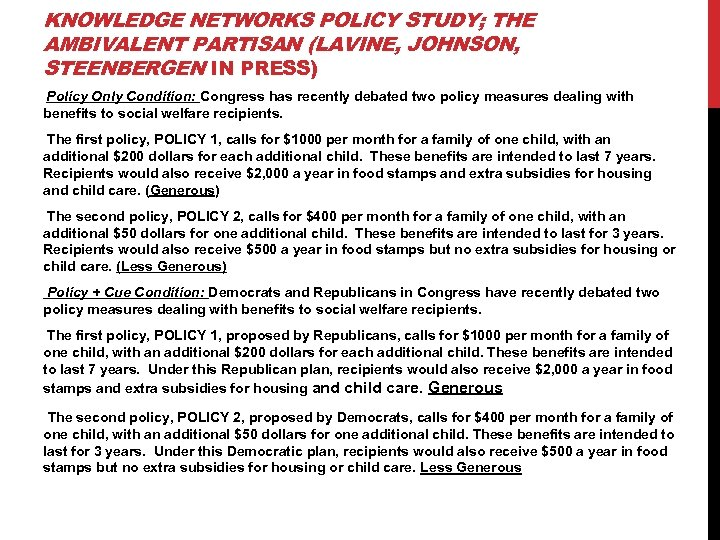 KNOWLEDGE NETWORKS POLICY STUDY; THE AMBIVALENT PARTISAN (LAVINE, JOHNSON, STEENBERGEN IN PRESS) Policy Only