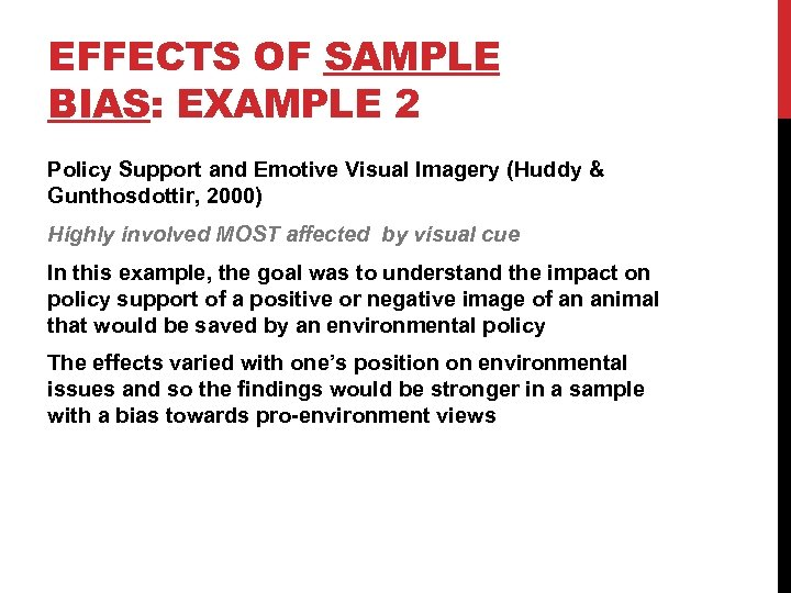 EFFECTS OF SAMPLE BIAS: EXAMPLE 2 Policy Support and Emotive Visual Imagery (Huddy &