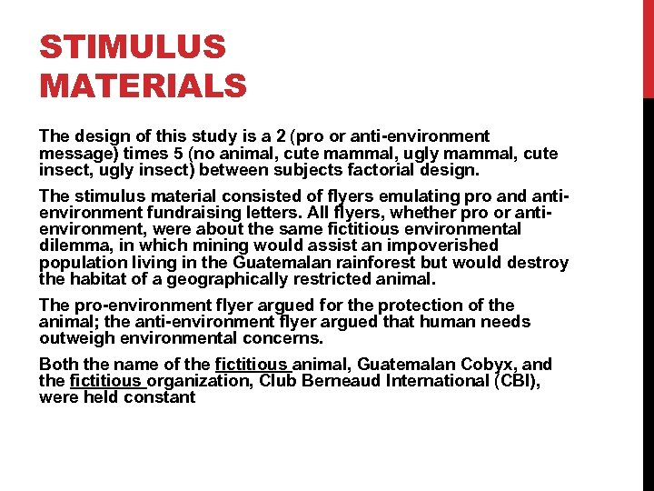 STIMULUS MATERIALS The design of this study is a 2 (pro or anti-environment message)