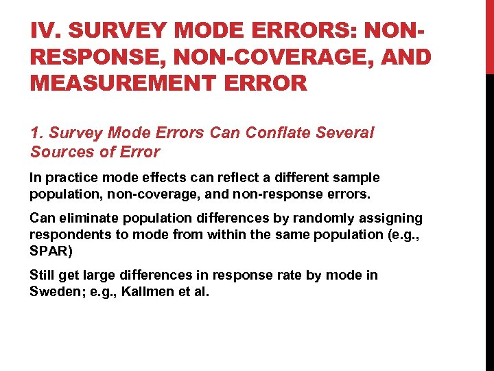 IV. SURVEY MODE ERRORS: NONRESPONSE, NON-COVERAGE, AND MEASUREMENT ERROR 1. Survey Mode Errors Can