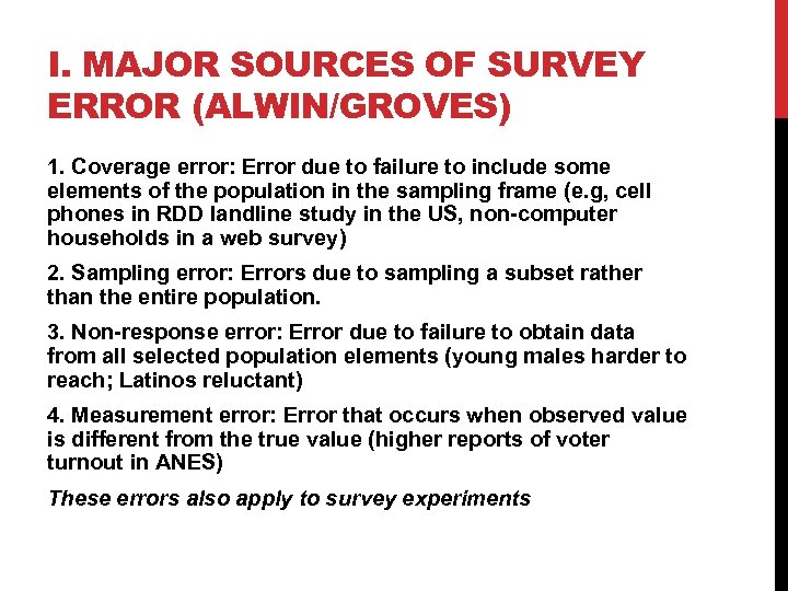 I. MAJOR SOURCES OF SURVEY ERROR (ALWIN/GROVES) 1. Coverage error: Error due to failure