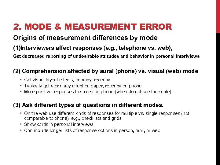 2. MODE & MEASUREMENT ERROR Origins of measurement differences by mode (1)Interviewers affect responses