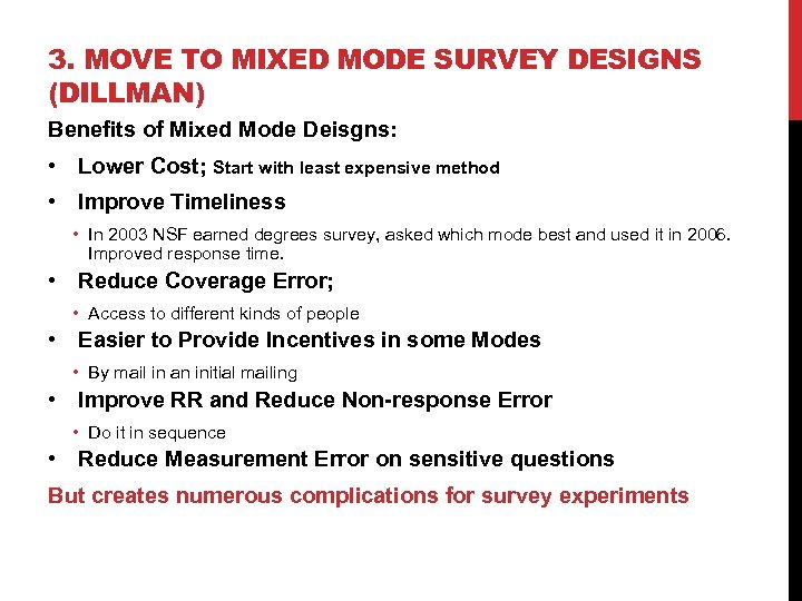 3. MOVE TO MIXED MODE SURVEY DESIGNS (DILLMAN) Benefits of Mixed Mode Deisgns: •