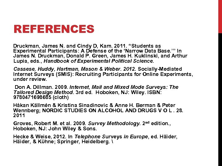"REFERENCES Druckman, James N. and Cindy D, Kam. 2011. ""Students as Experimental Participants: A"