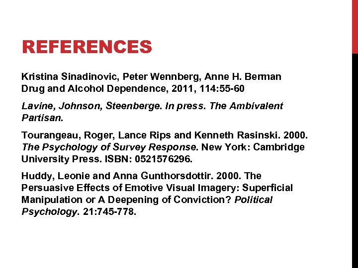 REFERENCES Kristina Sinadinovic, Peter Wennberg, Anne H. Berman Drug and Alcohol Dependence, 2011, 114: