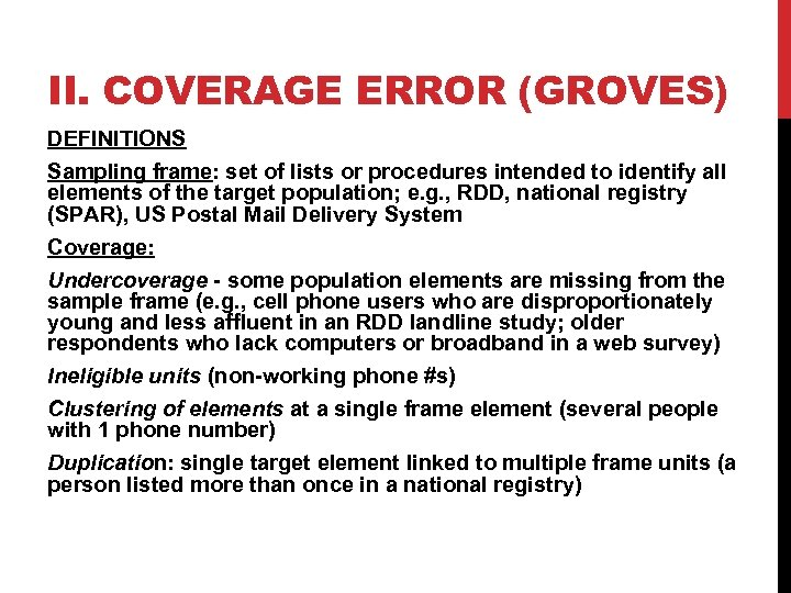 II. COVERAGE ERROR (GROVES) DEFINITIONS Sampling frame: set of lists or procedures intended to