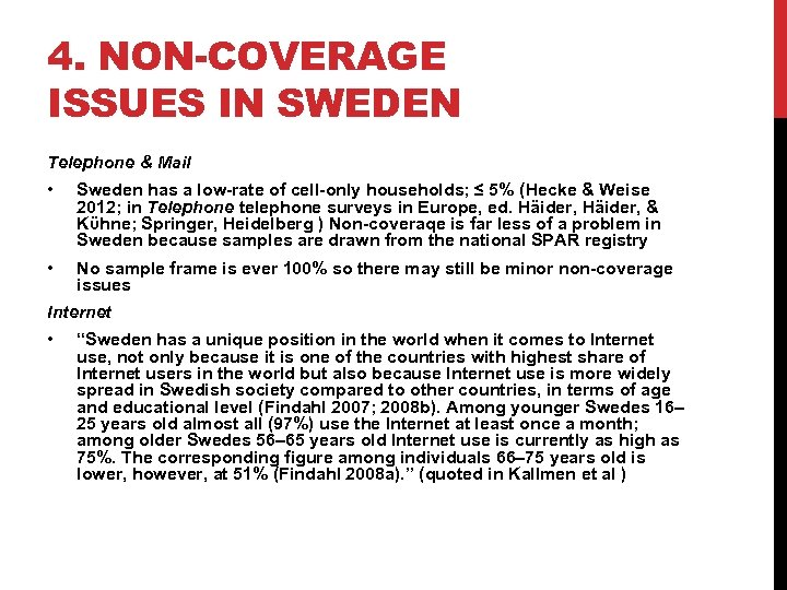 4. NON-COVERAGE ISSUES IN SWEDEN Telephone & Mail • Sweden has a low-rate of