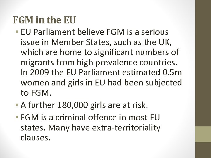 FGM in the EU • EU Parliament believe FGM is a serious issue in