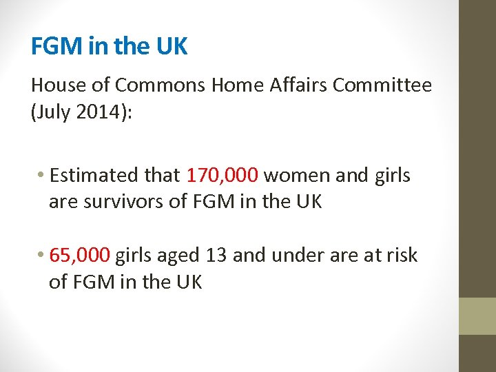 FGM in the UK House of Commons Home Affairs Committee (July 2014): • Estimated