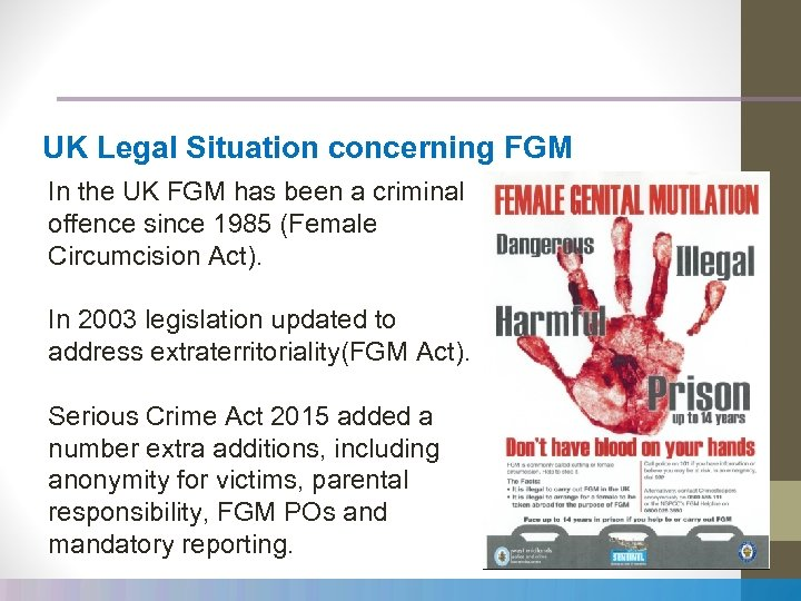 UK Legal Situation concerning FGM In the UK FGM has been a criminal offence