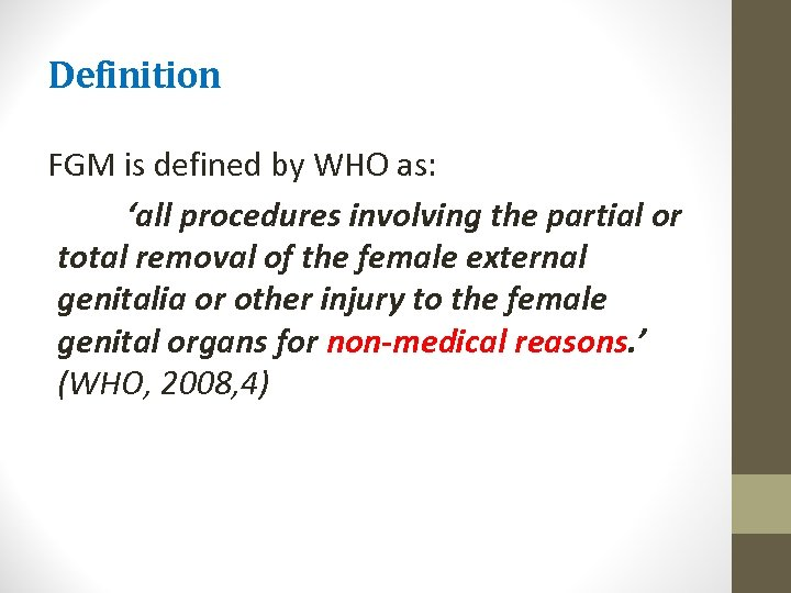 Definition FGM is defined by WHO as: 'all procedures involving the partial or total