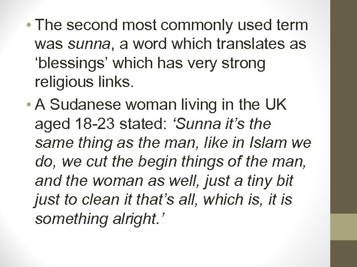 • The second most commonly used term was sunna, a word which translates