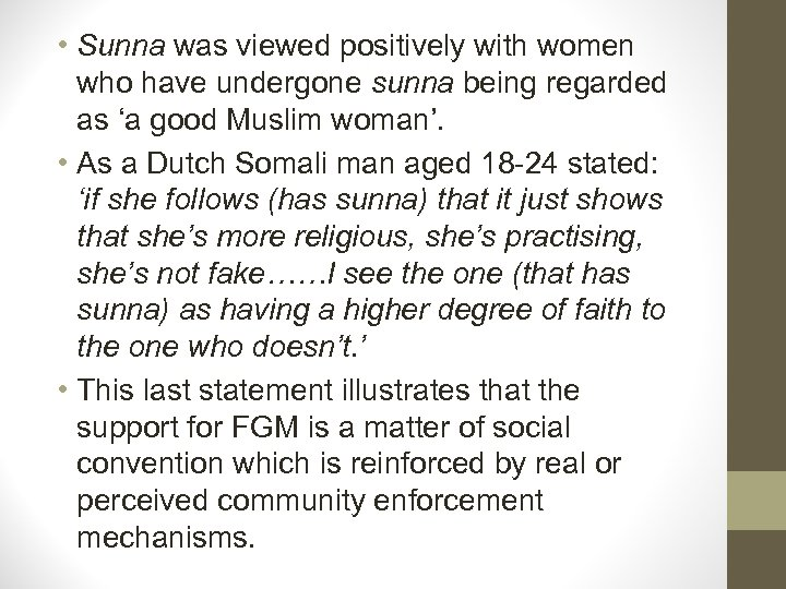 • Sunna was viewed positively with women who have undergone sunna being regarded