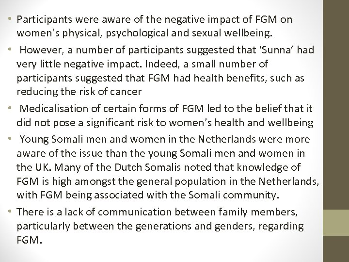 • Participants were aware of the negative impact of FGM on women's physical,