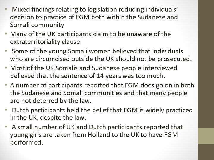 • Mixed findings relating to legislation reducing individuals' decision to practice of FGM