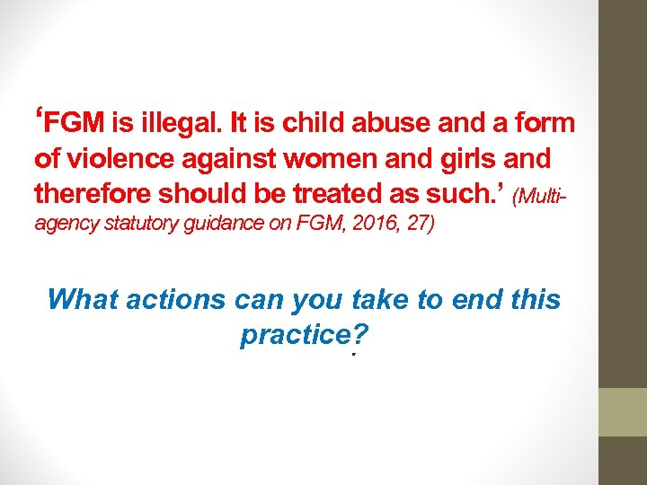 'FGM is illegal. It is child abuse and a form of violence against women