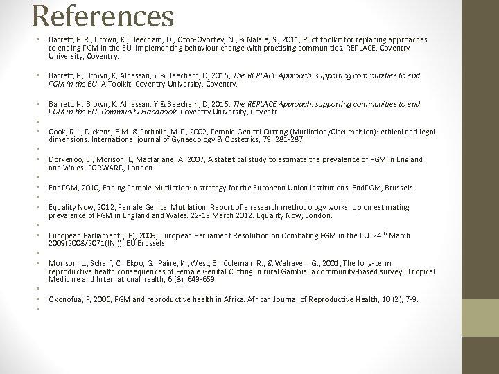 References • Barrett, H. R. , Brown, K. , Beecham, D. , Otoo-Oyortey, N.