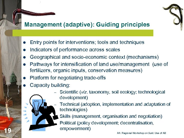 Management (adaptive): Guiding principles l l l Entry points for interventions; tools and techniques