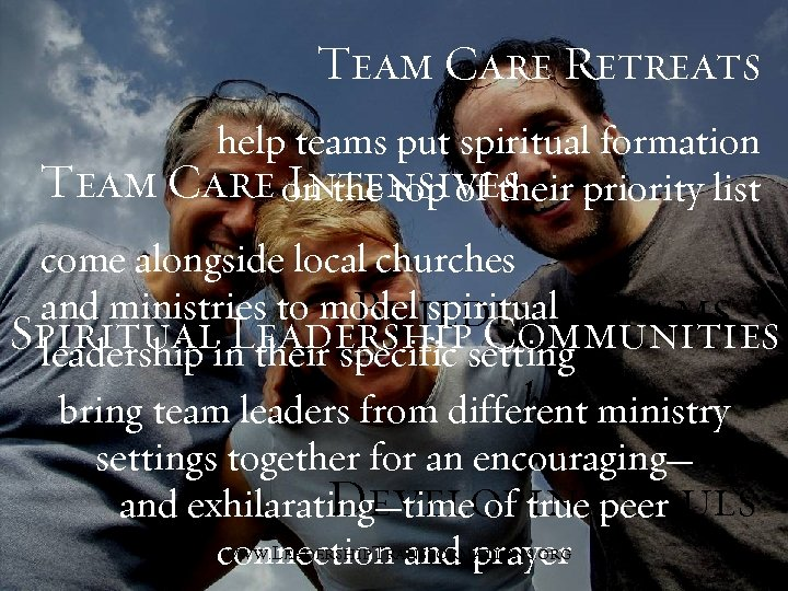 Team Care Retreats help teams put spiritual formation Team Care on the top of