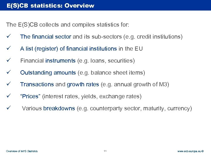 Rubric E(S)CB statistics: Overview The E(S)CB collects and compiles statistics for: ü The financial