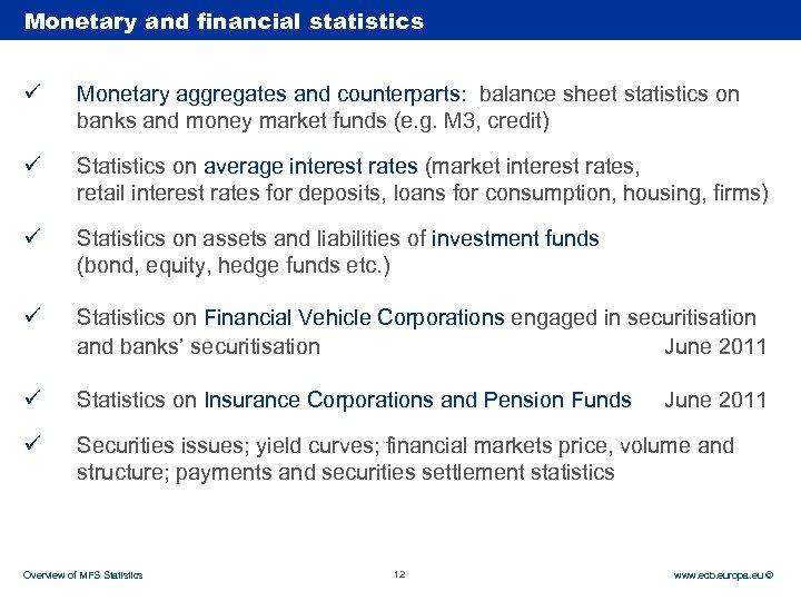 Rubric Monetary and financial statistics ü Monetary aggregates and counterparts: balance sheet statistics on
