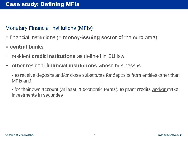 Case Rubric study: Defining MFIs Monetary Financial Institutions (MFIs) = financial institutions (= money-issuing