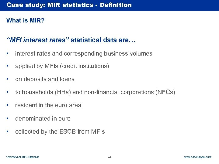"Case Rubric study: MIR statistics - Definition What is MIR? ""MFI interest rates"" statistical"