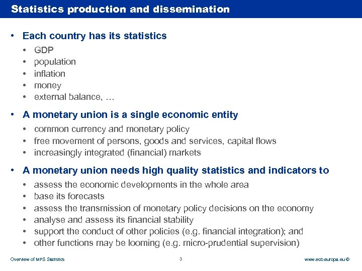 Statistics production and dissemination Rubric • Each country has its statistics • • •