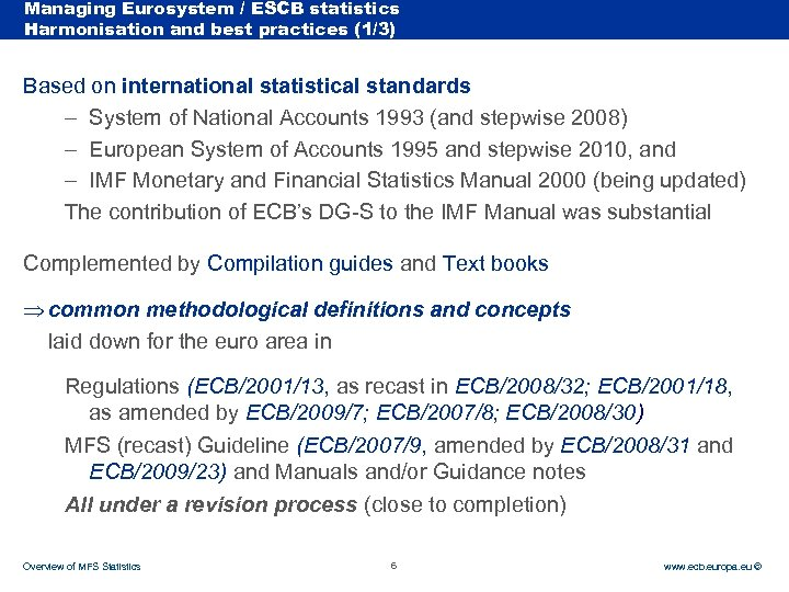 Managing Eurosystem / ESCB statistics Rubric Harmonisation and best practices (1/3) Based on international