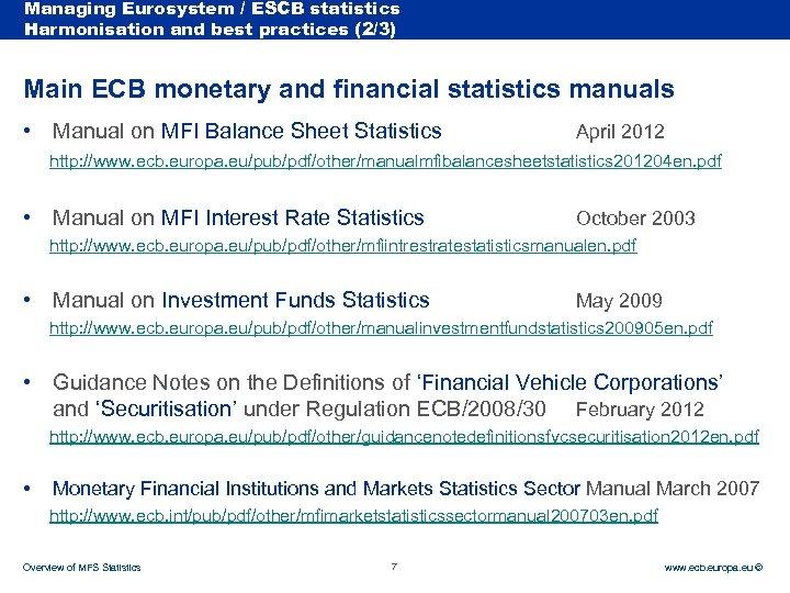 Managing Eurosystem / ESCB statistics Rubric Harmonisation and best practices (2/3) Main ECB monetary