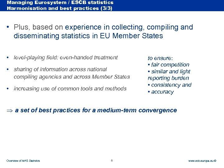Managing Eurosystem / ESCB statistics Rubric Harmonisation and best practices (3/3) • Plus, based
