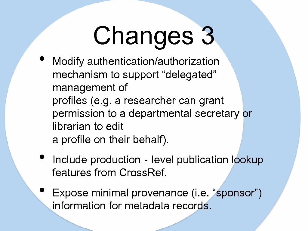 """• • • Changes 3 Modify authentication/authorization mechanism to support """"delegated"""" management of"""