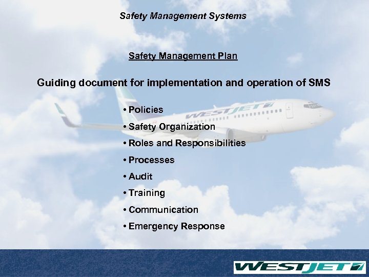 Safety Management Systems Safety Management Plan Guiding document for implementation and operation of SMS