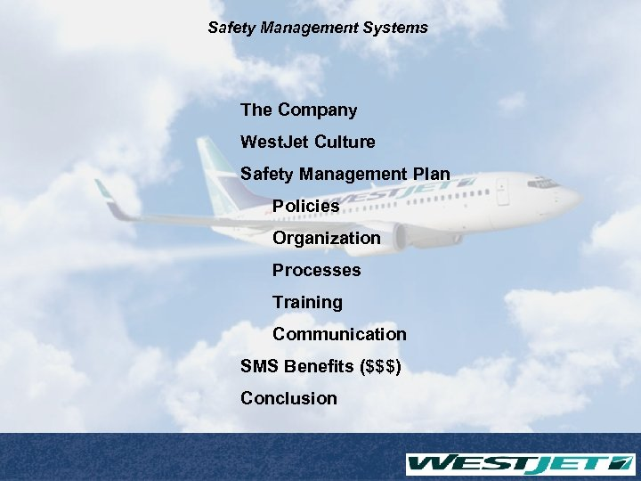 Safety Management Systems The Company West. Jet Culture Safety Management Plan Policies Organization Processes