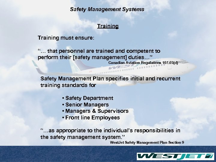 """Safety Management Systems Training must ensure: """"… that personnel are trained and competent to"""