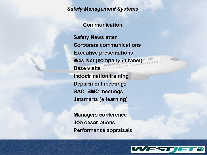 Safety Management Systems Communication Safety Newsletter Corporate communications Executive presentations West. Net (company intranet)