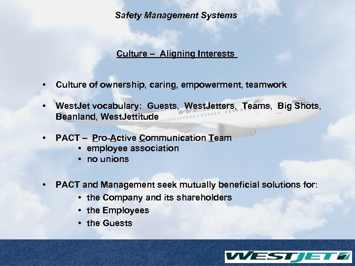 Safety Management Systems Culture – Aligning Interests • Culture of ownership, caring, empowerment, teamwork