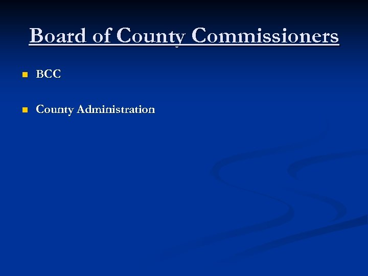 Board of County Commissioners n BCC n County Administration