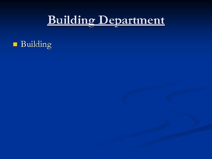 Building Department n Building