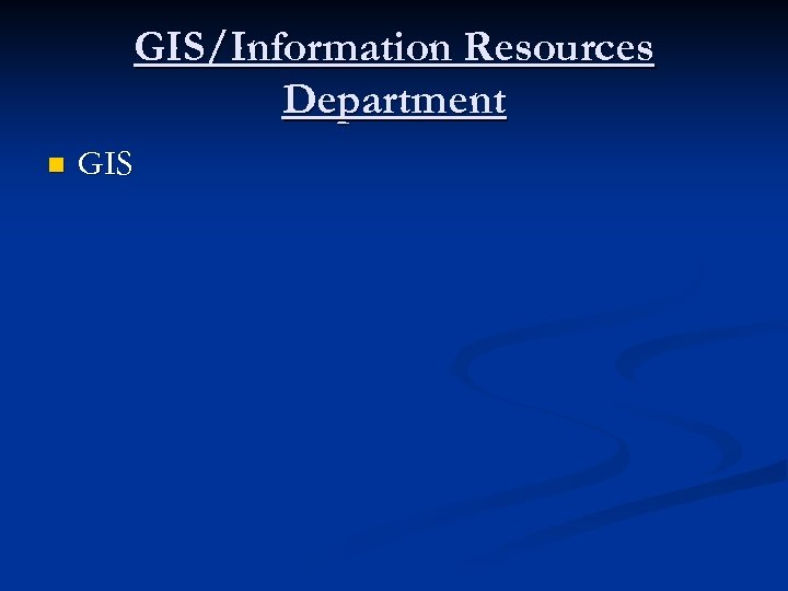 GIS/Information Resources Department n GIS